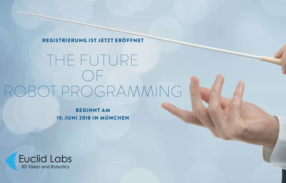 "Willkommen zu ""The Future of Robot Programming"""